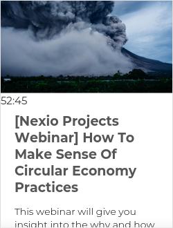 [Nexio Projects Webinar] How To Make Sense Of Circular Economy Practices
