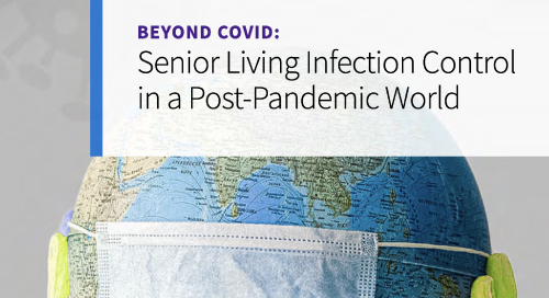 Beyond COVID: Senior Living Infection Control in a Post - Pandemic World