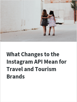 What Changes to the Instagram API Mean for Travel and Tourism Brands