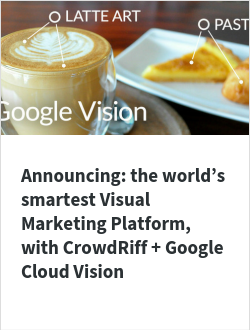 Announcing: the world's smartest Visual Marketing Platform, with CrowdRiff + Google Cloud Vision