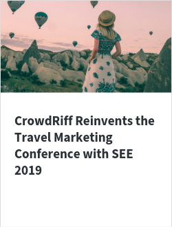 CrowdRiff Reinvents the Travel Marketing Conference with SEE 2019