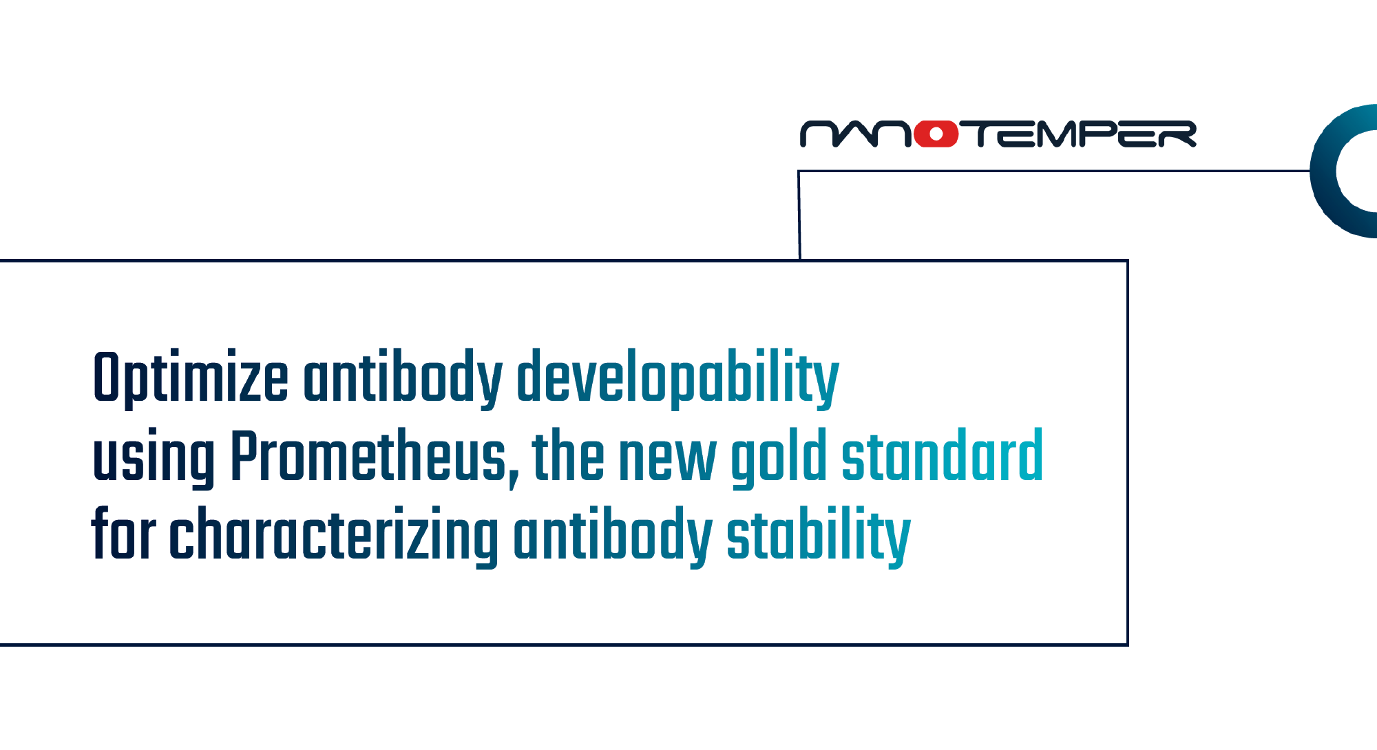 Optimize antibody developability using Prometheus, the new gold standard for characterizing antibody stability
