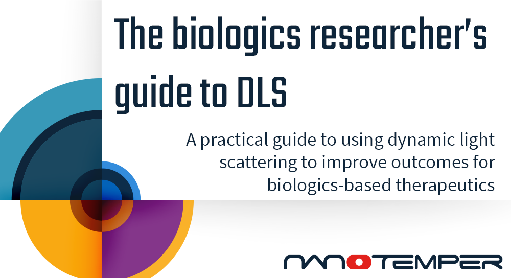 The biologics researcher's guide to DLS