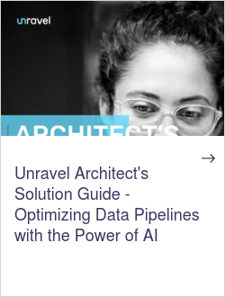 Unravel Architect's Solution Guide - Optimizing Data Pipelines with the Power of AI