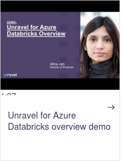 Unravel for Azure Databricks overview demo