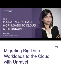 Migrating Big Data Workloads to the Cloud with Unravel