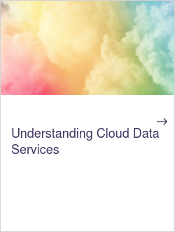 Understanding Cloud Data Services