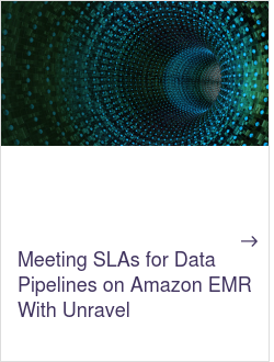 Meeting SLAs for Data Pipelines on Amazon EMR With Unravel