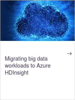 Migrating big data workloads to Azure HDInsight