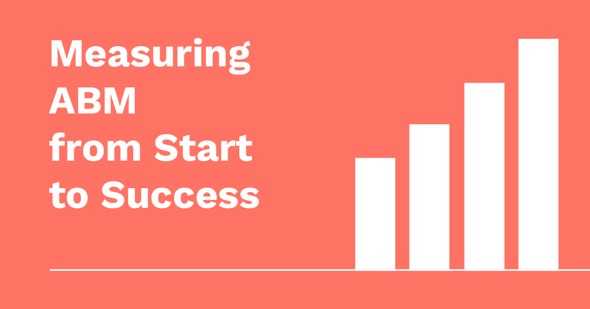 How to Measure ABM from Start to Success