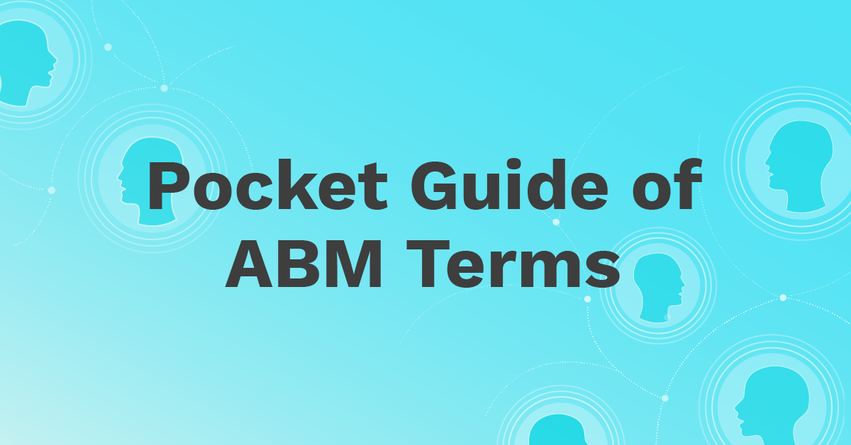 How to Become Fluent in ABM: a Pocket Guide to ABM Terms
