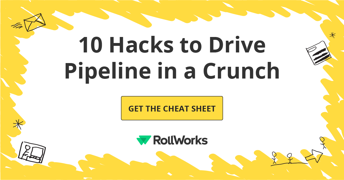 10 Hacks to Drive Pipeline in a Crunch [Cheat Sheet]