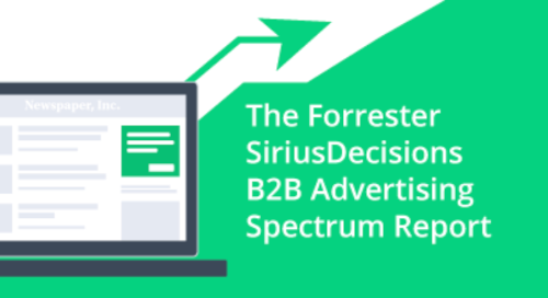 Forrester SiriusDecisions B2B Advertising Spectrum Report