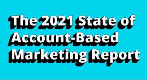 The 2021 State of ABM Report