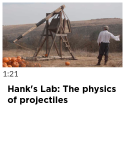 Hank's Lab: The physics of projectiles