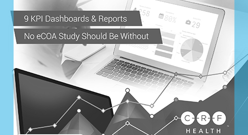 9 KPI Dashboards & Reports No eCOA Study Should Be Without