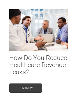 How Do You Reduce Healthcare Revenue Leaks?