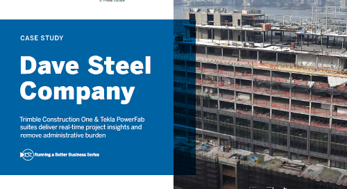 How Dave Steel Company Leveraged Connected Trimble Solutions to Streamline Fabrication Workflows