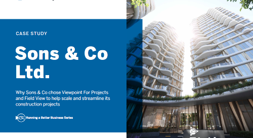 Real Estate Developer Sons & Co Ltd. Streamlines Work with Viewpoint for Projects and Field View