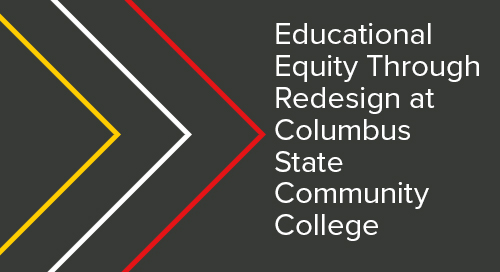 Seeking Educational Equity Through Redesign Initiatives at Columbus State Community College