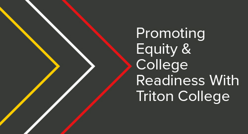 Promoting Equity & College Readiness With Triton College
