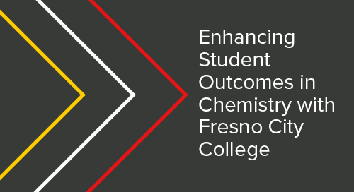 Enhancing Student Outcomes in Chemistry with Fresno City College