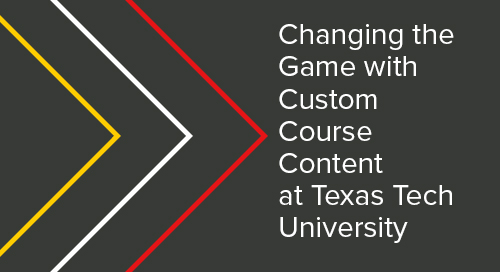 Changing the Game with Custom Course Content at Texas Tech University