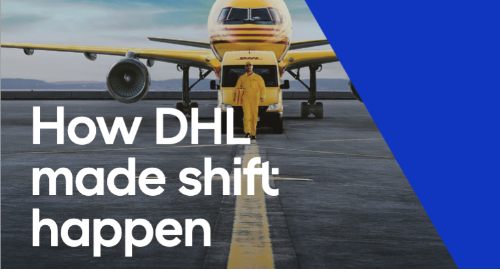 How DHL, the world's largest courier, made shift happen