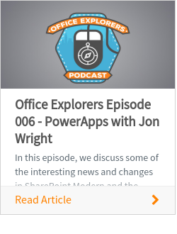 Office Explorers Episode 006 - PowerApps with Jon Wright