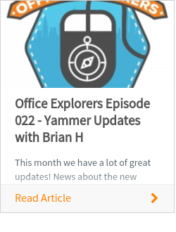 Office Explorers Episode 022 - Yammer Updates with Brian H