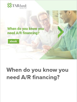 When do you know you need A/R financing?