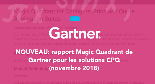 NOUVEAU: rapport Magic Quadrant de Gartner pour les solutions CPQ (novembre 2018)