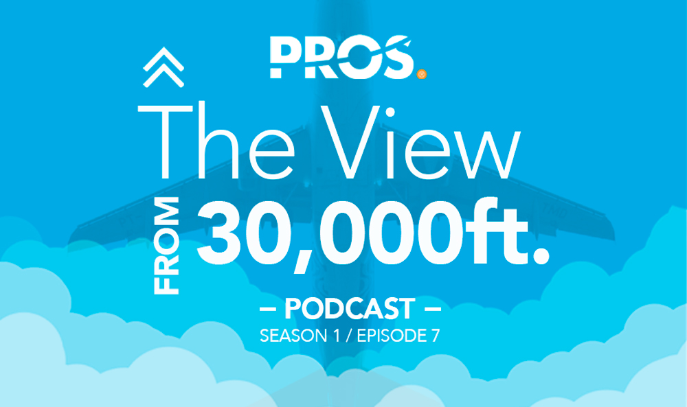 PROS Travel Podcast, Season 1, Episode 7: A Conversation about Airline Digital Transformation