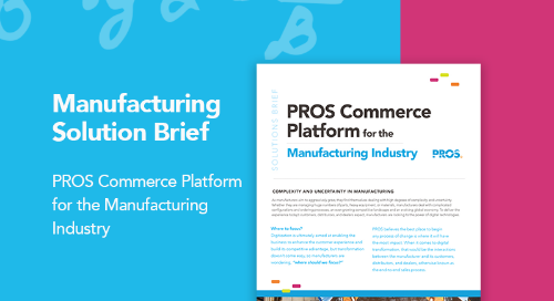The PROS Commerce Platform for Manufacturing