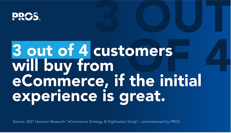 Customers will buy from eCommerce, if the initial experience is great callout