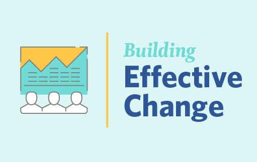 Building Effective Change Through a Results-Oriented Platform