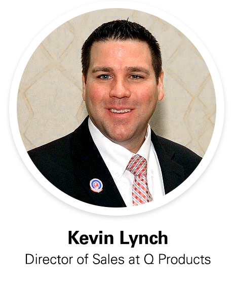 Kevin Lynch director of sales at Q products