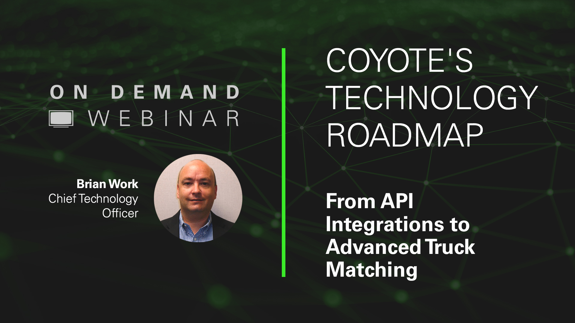 On Demand Webinar with Brian Work, Chief Technology Officer