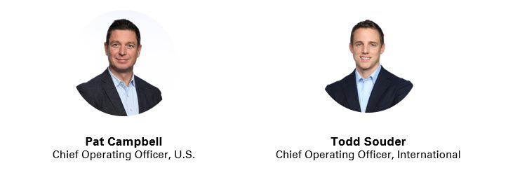 Pat Campbell, Chief Operating Officer of U.S. and Todd Souder Chief Operating Officer, International