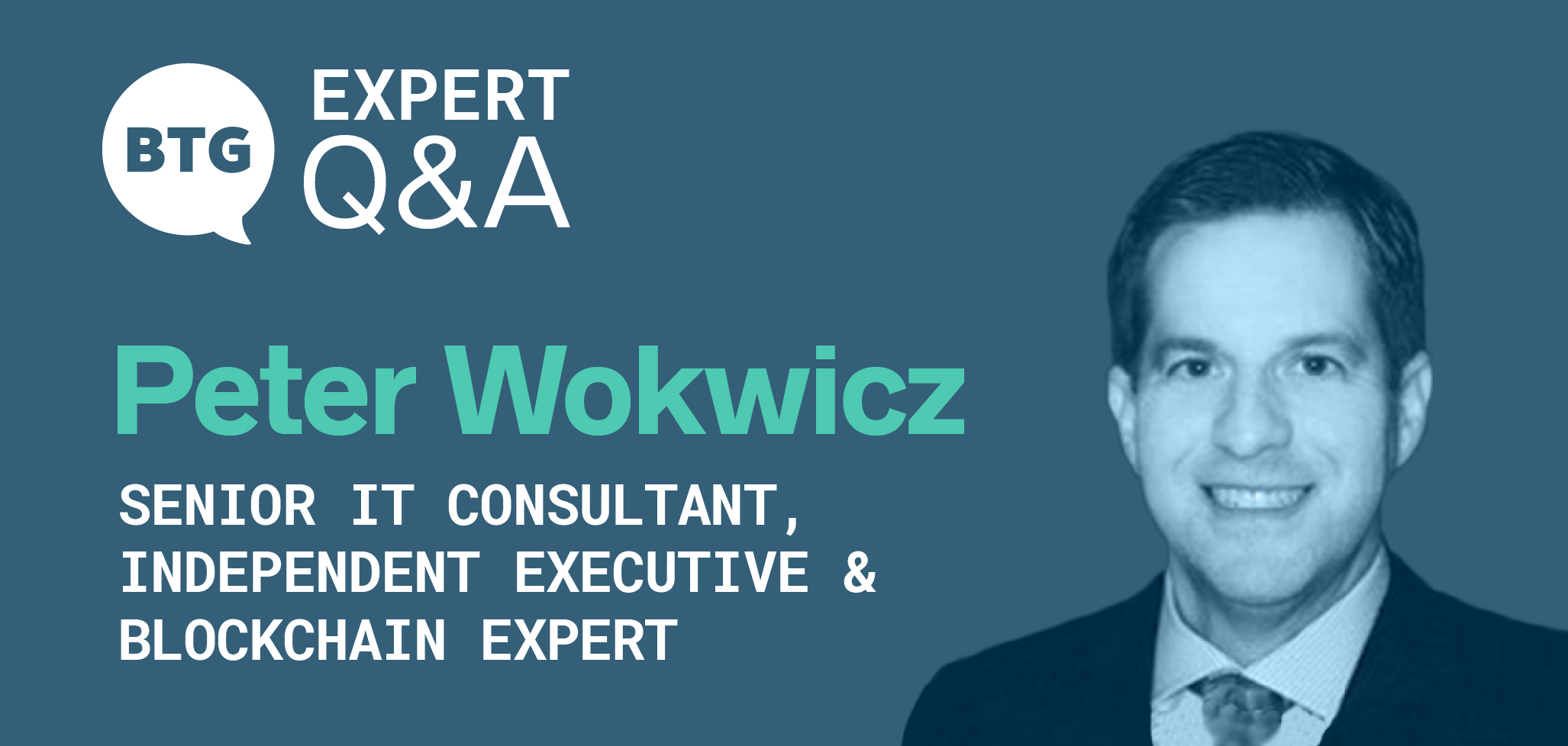 The State of Enterprise Blockchain and Decentralized Finance: Headshot, name, and title of Peter Wokwicz, senior IT consultant, executive, and blockchain expert