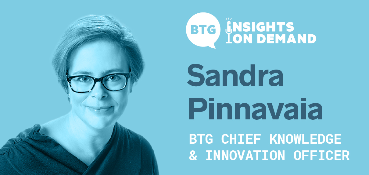Business Resourcing Trends 2021: Photo of Sandra Pinnavaia, BTG Chief Knowledge and Innovation Officer with Name and Title text and BTG Insights on Demand Logo