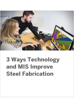 3 Ways Technology and MIS Improve Steel Fabrication