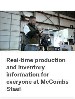 Real-time production and inventory information for everyone at McCombs Steel