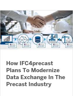 How IFC4precast Plans To Modernize Data Exchange In The Precast Industry