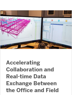 Accelerating Collaboration and Real-time Data Exchange Between the Office and Field with Trimble Connect