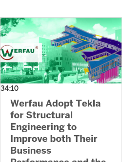 Werfau Adopt Tekla for Structural Engineering to Improve both Their Business Performance and the Buildings They Design