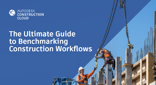 [eBook] The Ultimate Guide to Benchmarking Construction Workflows