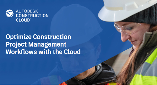 Optimize Construction Project Management Workflows with the Cloud