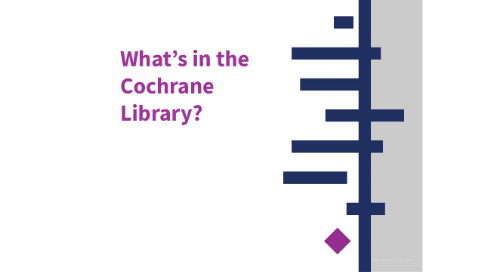 What's in the Cochrane Library?