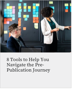 8 Tools to Help You Navigate the Pre-Publication Journey